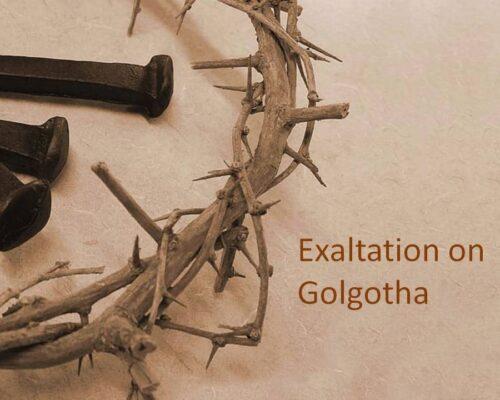 Exaltation on Golgotha